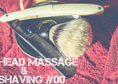 headmassage & shaving ヘッドマッサージ & シェービング